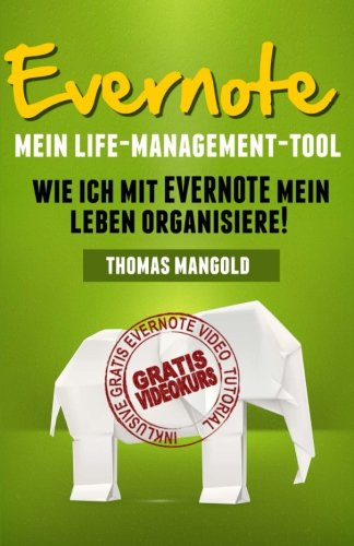 Evernote - Mein Life-Management-Tool: Wie ich mit Evernote mein Leben organisiere!