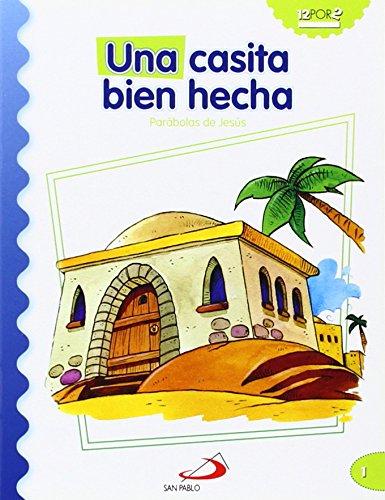 Una casita bien hecha: Parábolas de Jesús (Mis primeros libros) por Luis Daniel Londoño Silva