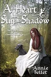 [(A Heart in Sun and Shadow : Chwedl: Book One)] [By (author) Annie Bellet] published on (April, 2011)