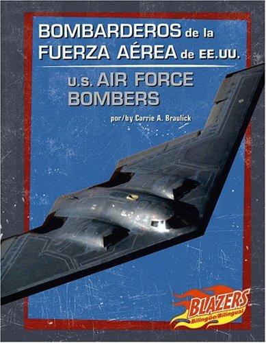 Bombarderos de La Fuerza Aerea de Ee.Uu./U.S. Air Force Bombers (Blazers Bilingual) por Carrie A. Braulick