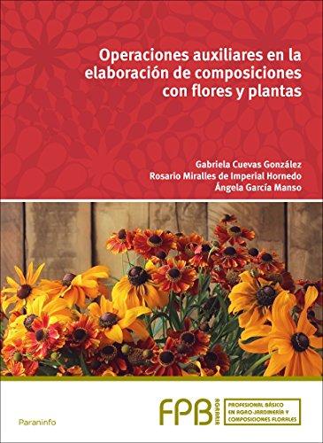 Operaciones auxiliares en la elaboración de composiciones con flores y plantas por GABRIELA CUEVAS GONZÁLEZ