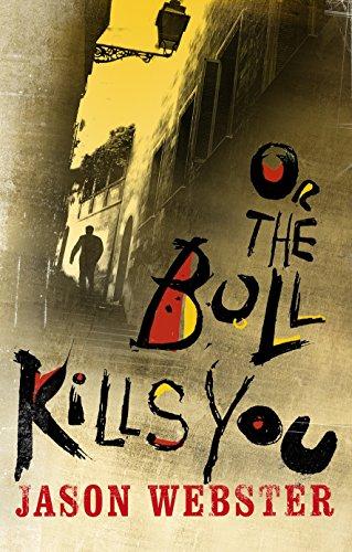 Or the Bull Kills You: (Max Cámara 1) por Jason Webster