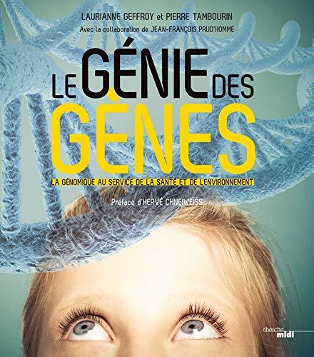 Le génie des gènes par Lauriane GEFFROY, Jean-François PRUD'HOMME