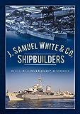 J. Samuel White & Co., Shipbuilders
