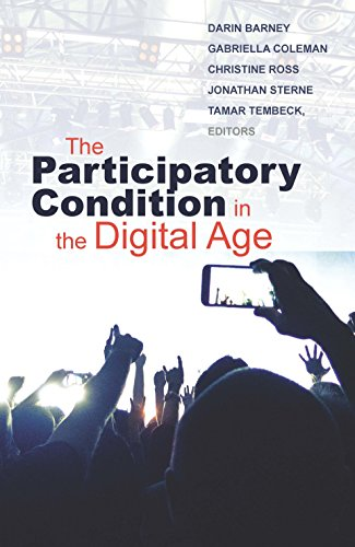 The Participatory Condition in the Digital Age (Electronic Mediations) por Darin Barney