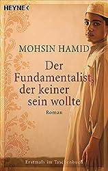 Der Fundamentalist, der keiner sein wollte: Roman