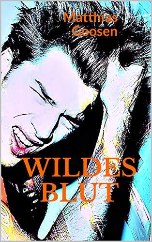 Wildes Blut: (Roman)