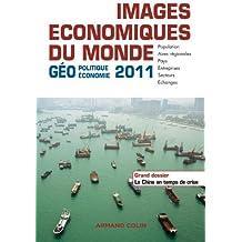 Images économiques du Monde 2011: Géoéconomie-géopolitique