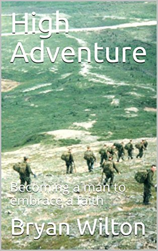High Adventure: Becoming a man to embrace a faith (English Edition) por Bryan  Wilton