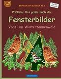 BROCKHAUSEN Bastelbuch Bd. 6 - Prickeln: Das grosse Buch der Fensterbilder: Vögel im Weihnachtsbaumwald