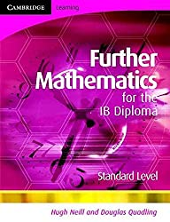[Further Mathematics for the IB Diploma Standard Level: Standard Level] (By: Hugh Neill) [published: November, 2008]