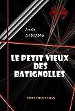 Le petit vieux des Batignolles: édition intégrale (Polar & Policier français) (French Edition)