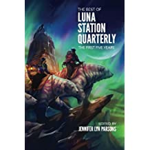 The Best of Luna Station Quarterly: The First Five Years: Volume 1