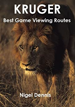 Kruger Best Game Viewing Routes (English Edition) di [Dennis, Nigel]