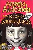 My Book of Stupid Jokes (Angela Anaconda, 2) by David Lewman (1-Mar-2001) Paperback