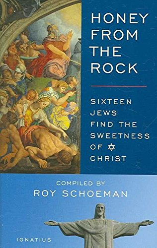 [(Honey from the Rock : Sixteen Jews Find the Sweetness of Christ)] [By (author) Roy H. Schoeman] published on (April, 2007)