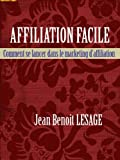 Telecharger Livres Affiliation facile Comment se lancer dans le marketing d affiliation (PDF,EPUB,MOBI) gratuits en Francaise