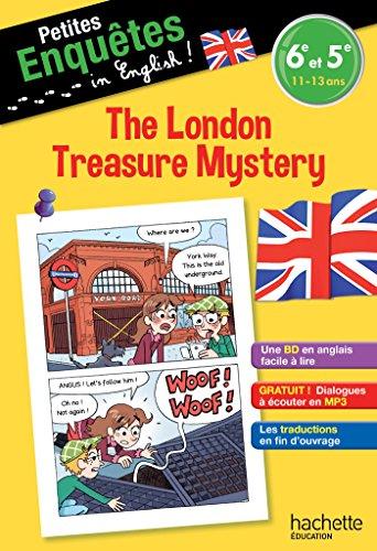 Anglais 6e-5e The London Treasure Mystery - Cahier de vacances