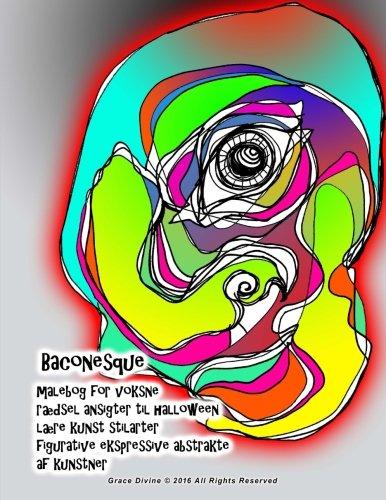 Baconesque malebog for voksne rædsel ansigter til halloween lære kunst stilarter figurative ekspressive abstrakte af kunstner Grace Divine