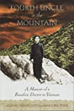 Image de Fourth Uncle in the Mountain: A Memoir of a Barefoot Doctor in Vietnam