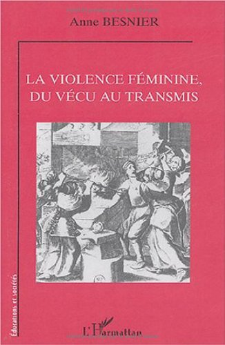 La violence féminine, du vécu au transmis