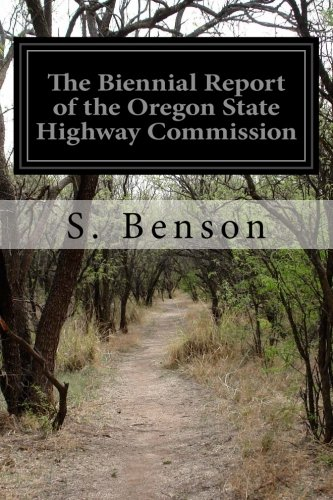 The Biennial Report of the Oregon State Highway Commission
