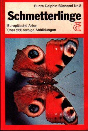 Schmetterlinge. Europäische Arten. (Über 250 farbige Abbildungen) (Bunte Delphin-Bücherei Nr. 2)  by  Yves Latouche