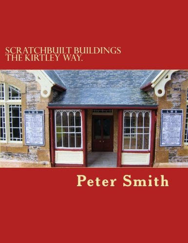 scratchbuilt-buildings-the-kirtley-way-how-to-make-model-buildings-and-other-structures-from-scratch