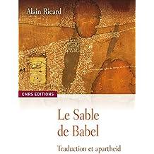 Le sable de Babel: Traduction et apartheid : esquisse d'une anthropologie de la textualité (Linguistique) (French Edition)