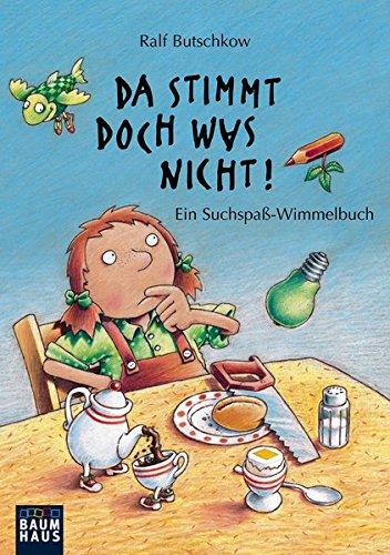 Da stimmt doch was nicht!: Ein Suchspaß-Wimmelbuch (Baumhaus Verlag)