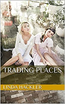 Trading Places: Sequel to Second Chances (English Edition) par [Hackler, Linda]
