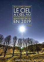 Le ciel à l'oeil nu en 2019 - Mois par mois les plus beaux spectacles de Guillaume Cannat
