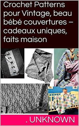 Crochet Patterns pour Vintage, beau bb couvertures  cadeaux uniques, faits maison