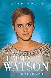 Emma Watson: The Biography by David Nolan (2011-12-21)