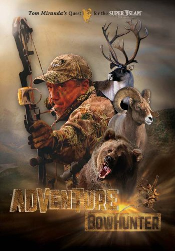 Adventure Bowhunter: Tom Miranda's Quest for the Super Slam of North American Big Game (English Edition)