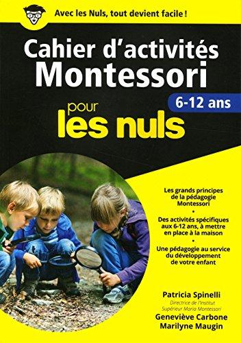 Cahier d'activits Montessori 6-12 ans pour les Nuls grand format