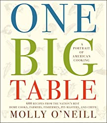 One Big Table: A Portrait of American Cooking: 600 Recipes from the Nation's Best Home Cooks, Farmers, Fishermen, Pit-Masters, and Chefs