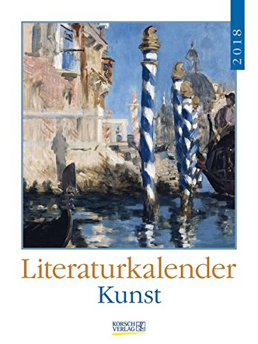 Literaturkalender Kunst 2018: Literarischer Wochenkalender * 1 Woche 1 Seite * literarische Zitate und Bilder * 24 x 32 cm