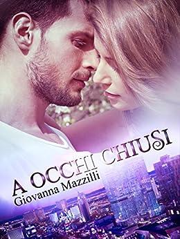 A occhi chiusi (The Sound of a Smile Vol. 1) di [Mazzilli, Giovanna]