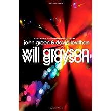 [Will Grayson, Will Grayson] [by: John Green]