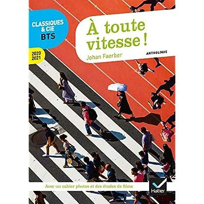 À toute vitesse ! : anthologie 2020-2021 pour l épreuve de culture générale et expression au BTS (Classiques & Cie BTS)