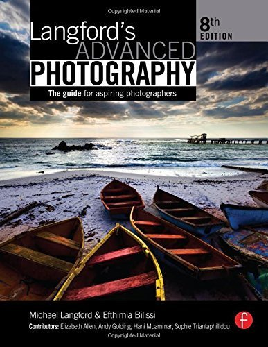 Langford's Advanced Photography: The guide for aspiring photographers (The Langford Series) 8th edition by Bilissi, Efthimia, Langford, Michael (2011) Paperback