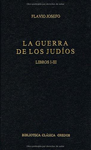 Guerra de los judios libros i-iii (B. BÁSICA GREDOS) por Flavio Josefo