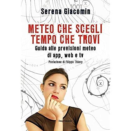 Meteo Che Scegli, Tempo Che Trovi. Guida Alle Previsioni Meteo Di App, Web E Tv