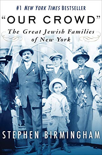 """Our Crowd"": The Great Jewish Families of New York (Modern Jewish History) (English Edition)"