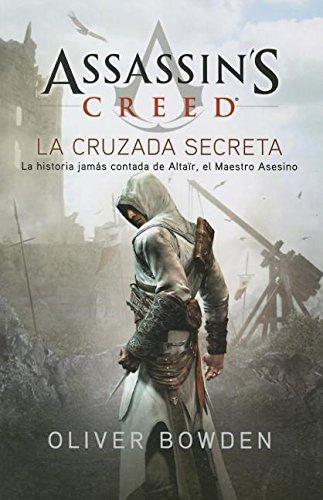 Assassin's Creed 3: La Cruzada Secreta por Oliver Bowden