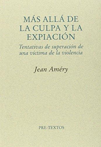 Más Allá De La Cúpula Y La Expiación (Ensayo) por Jean Améry