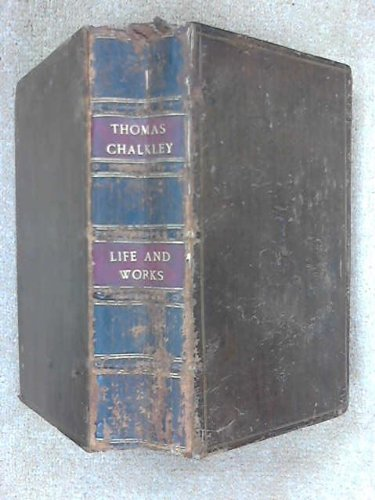 A Collection Of The works Of That Antient Faithful Servant Of Jesus Christ Thomas Chalkley