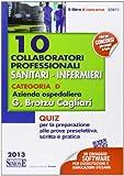 10 collaboratori professionali sanitari-infermieri. Categoria D. Azienda ospedaliera G. Brotzu Cagliari. Quiz per la preparazione alle prove preselettiva, scritta.
