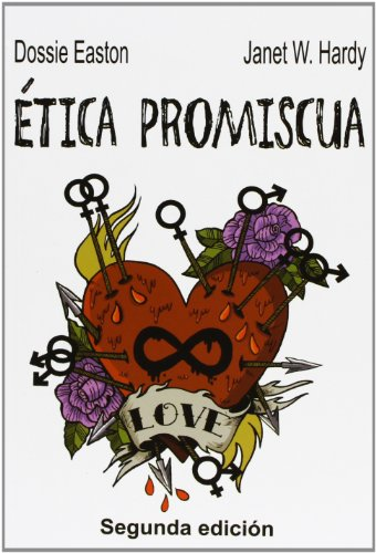 Ética promiscua por Dossie Easton, Janet W. Hardy
